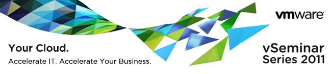 VMware vSeminar Series 2011