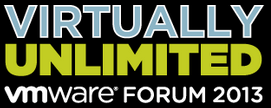 Virtually Unlimited - VMware Forum 2013