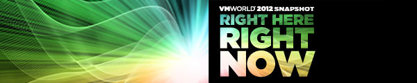 VMworld 2012 :: Right Here Right Now.