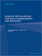 Whitepaper: Desktop Virtualization For Wealth Management and Insurance