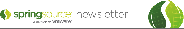 SpringSource Newsletter :: a division of VMware
